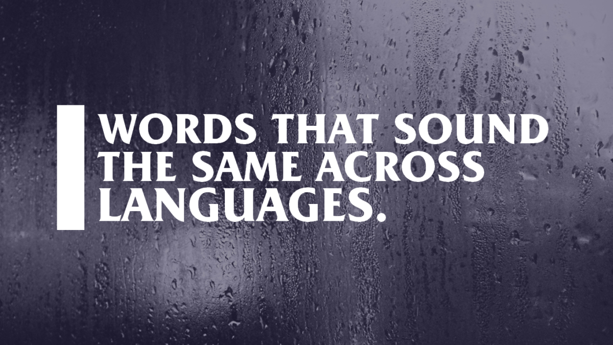 5 Words That Sound The Same In Almost Every Language.