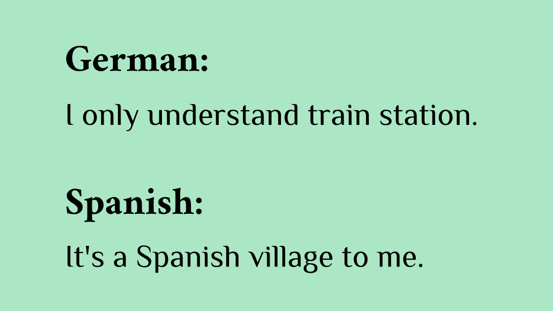 """How different languages say """"it's all Greek to me."""""""