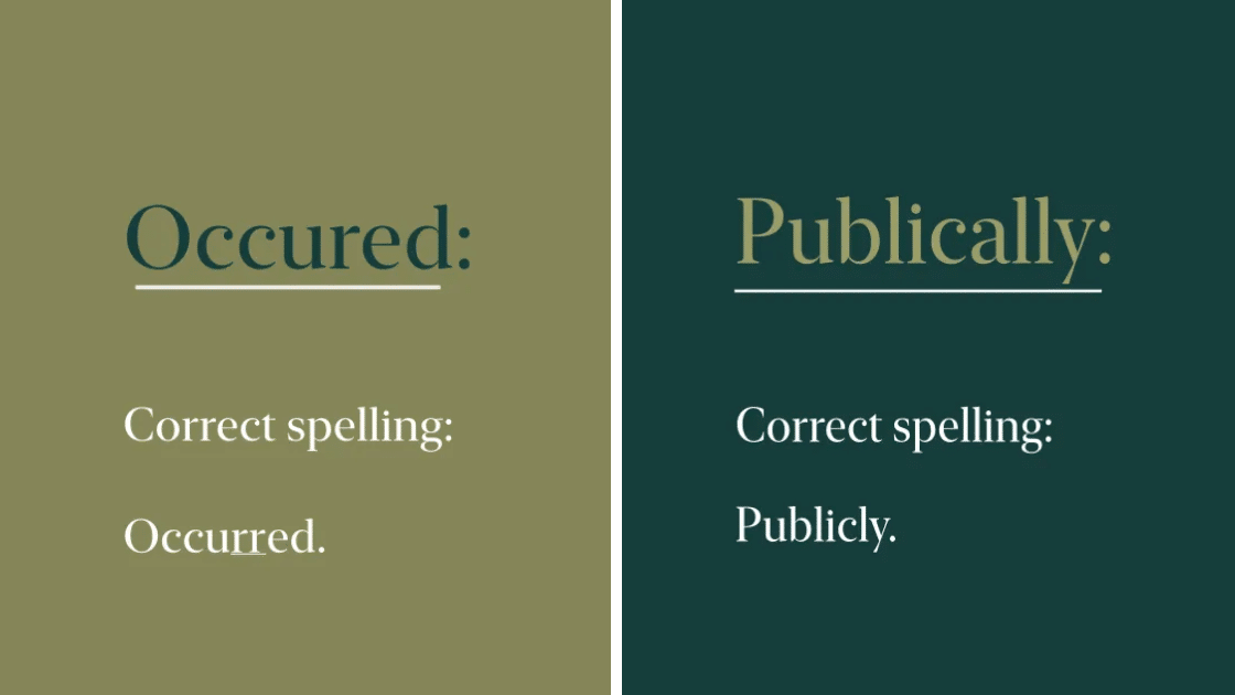 The 10 Most Commonly Misspelled Words in the English Language, According to The Oxford Dictionary.